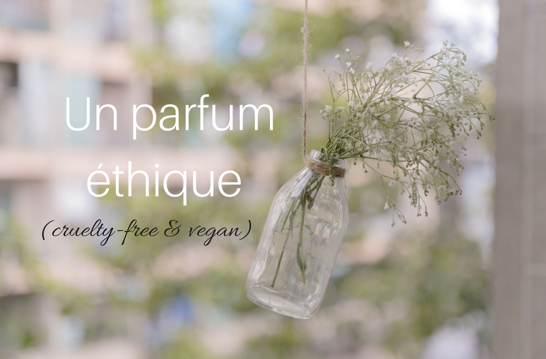 Trouver son parfum naturel, cruelty free et vegan