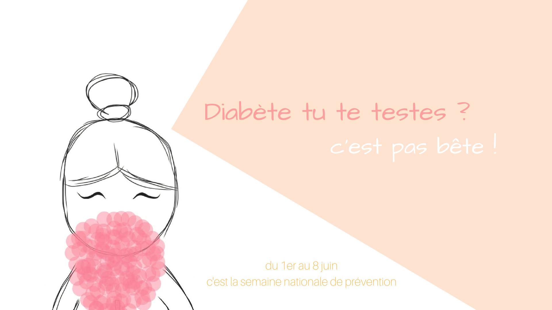 Diabète tu te testes ? C'est pas bête !
