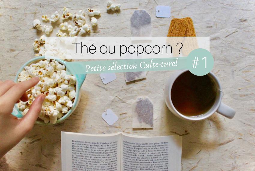 Thé ou popcorn #1