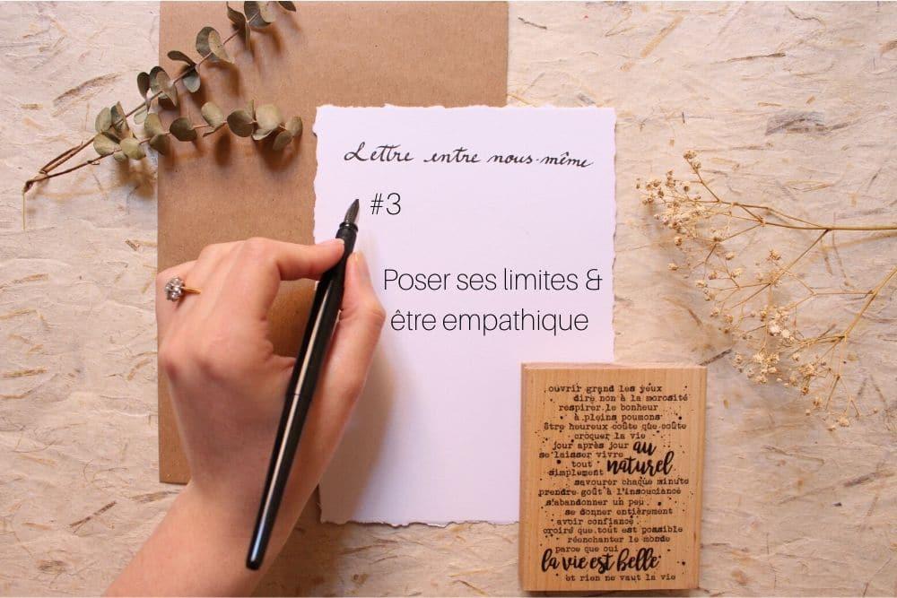 Poser ses limites et être empathique (#3 lettre entre nous même)